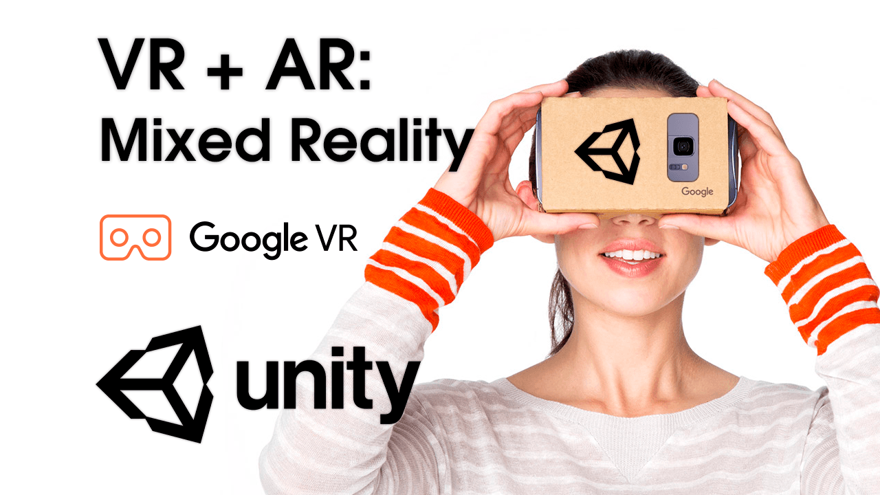 Unity VR + AR: Mixed Reality (MR) with Google Cardboard XR Plugin — Unity Asset