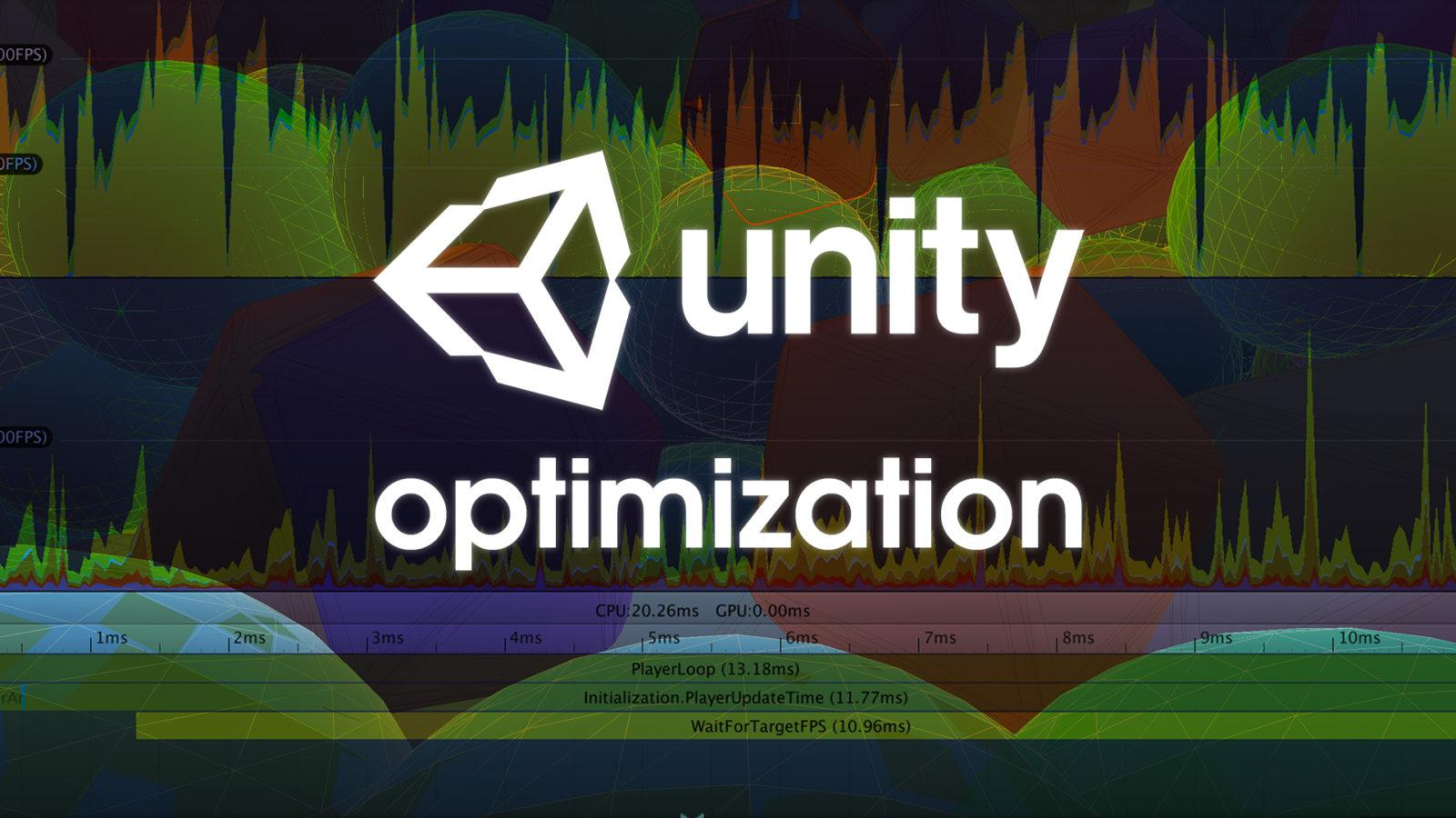 Unity Optimization — Optimize Unity Game
