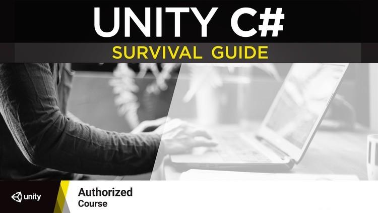 The Unity C# Survival Guide: Created in partnership with Unity Technologies: Master C# with Unity in this Complete Guide! - Video Course